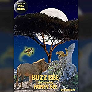 Tales of the Full Moon: Buzz Bee, the Amazing Honeybee Audiobook