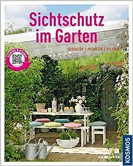 Sichtschutz im Garten Mein Garten : Gestalten Pflanzen Pflegen ...