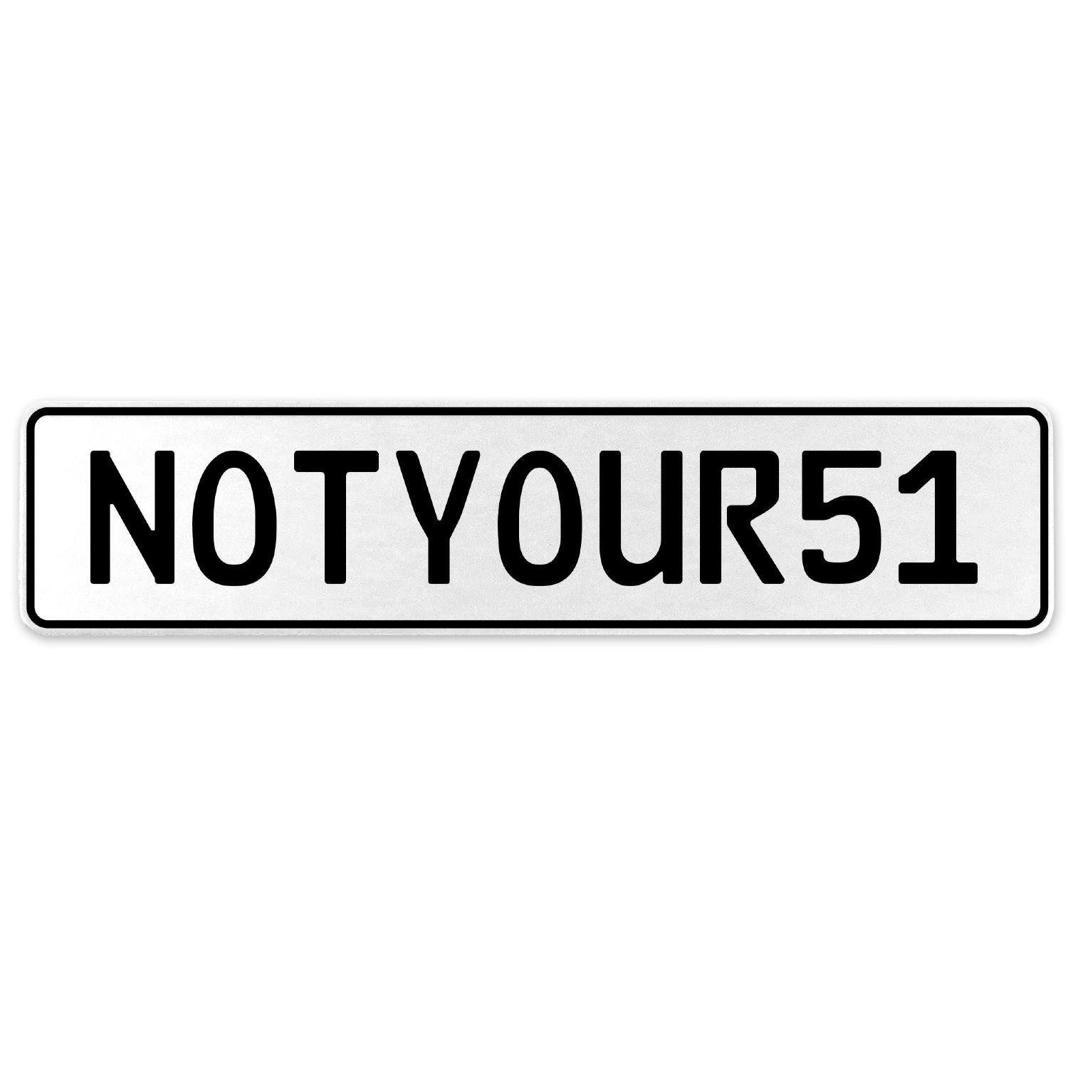 Vintage Parts 555440 NOTYOUR51 White Stamped Aluminum European License Plate
