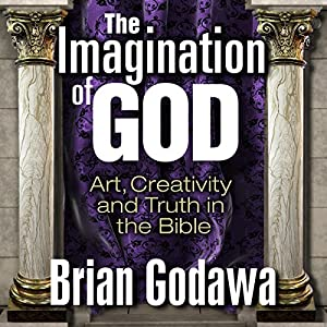 The Imagination of God Audiobook