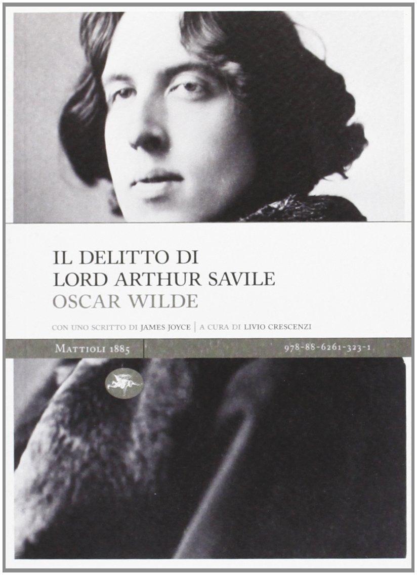 Amazon.it: Il delitto di lord Arthur Savile Wilde, Oscar