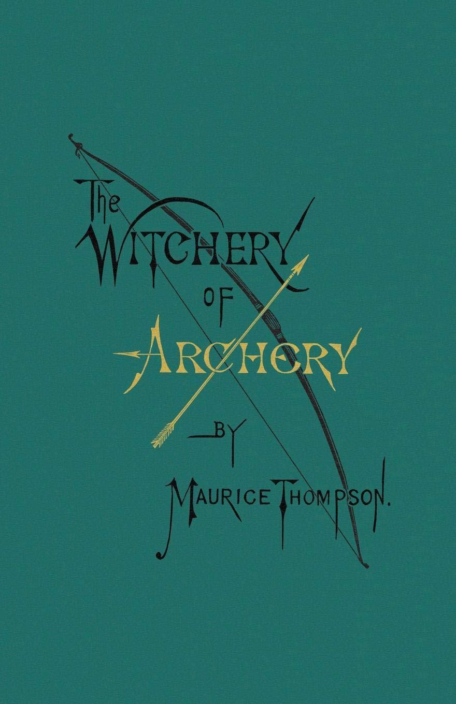 The Witchery of Archery
