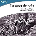 La mort de près   Maurice Genevoix