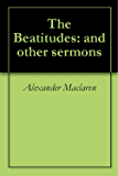 The Beatitudes: and other sermons