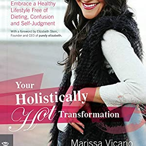 Your Holistically Hot Transformation Audiobook