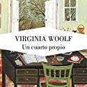 Un cuarto propio [A Room of One's Own] Audiobook by Virginia Woolf Narrated by Neus Sendra