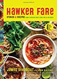 Hawker Fare: Stories & Recipes from a Refugee Chef s Isan Thai & Lao Roots