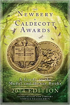 Book The Newbery and Caldecott Awards: A Guide to the Medal and Honor Books, 2014 Edition