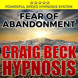 Fear of Abandonment: Craig Beck Hypnosis