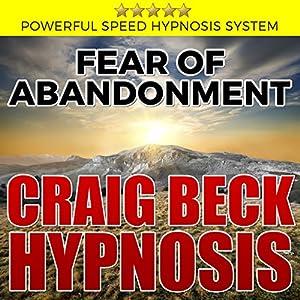 Fear of Abandonment: Craig Beck Hypnosis Speech