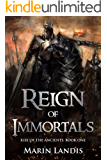 Reign of Immortals (Rise of the Ancients Book 1)