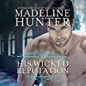 His Wicked Reputation Audiobook by Madeline Hunter Narrated by Mary Jane Wells