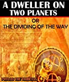 A Dweller on Two Planets or the Dividing of the Way (The Atlantis Fiction Book) - Illustrated color pictures