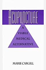 Acupuncture: A Viable Medical Alternative Paperback