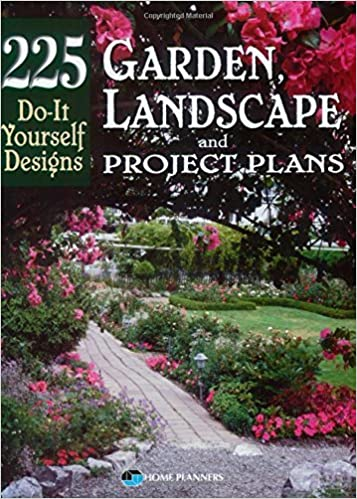 Garden landscape and project plans 225 do it yourself designs garden landscape and project plans 225 do it yourself designs inc home planners 0029129955961 amazon books solutioingenieria Gallery