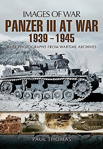 1942 Photograph (Panzer III at War 1939-1945: Rare Photographs from Wartime Archives (Images of War))