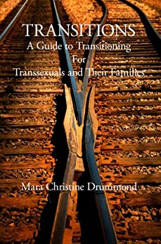 Transitions - A Guide To Transitioning for Transsexuals and Their Families by [Drummond, Mara]