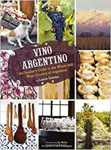Vino Argentino: An Insiders Guide to the Wines and Wine Country of Argentina by Laura Catena (2010-09-15): Laura Catena: Amazon.com: Books