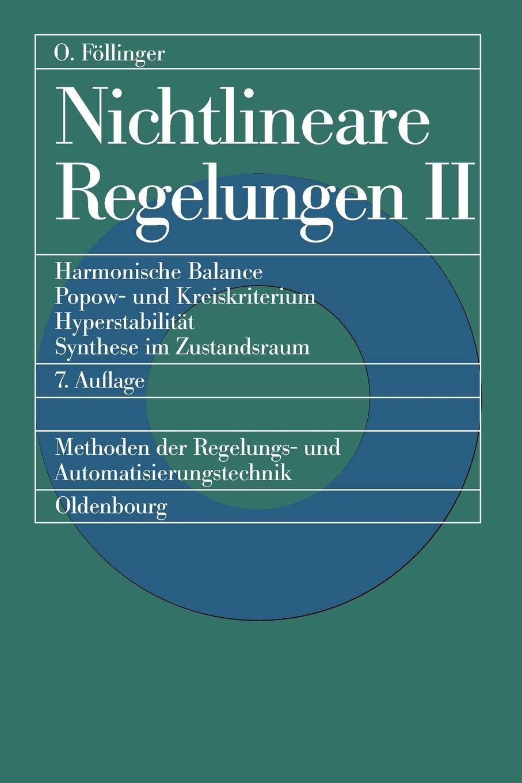 Nichtlineare Regelungen, Bd.2, Harmonische Balance, Popowkriterium und Kreiskriterium, Hyperstabilität, Synthese im Zustandsraum