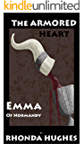 The Armored Heart: Emma of Normandy