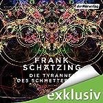 Die Tyrannei des Schmetterlings | Frank Schätzing