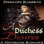 A Duchess Desires: The Forbidden Lust Romance Standalone | Penelope Roberts