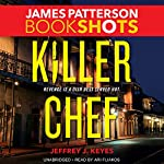 Killer Chef | James Patterson,Jeffrey J. Keyes