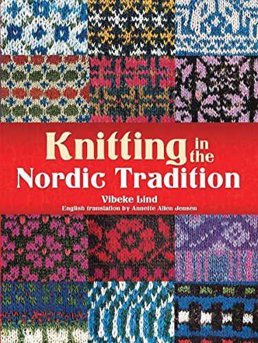 - Knitting in the Nordic Tradition (Dover Books on Knitting and Crochet)