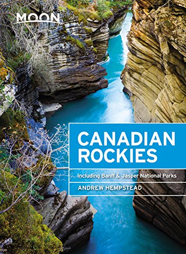 Moon Canadian Rockies: Including Banff & Jasper National Parks (Travel Guide)