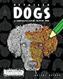 Detailed Dogs: A Complicated Canine Coloring Book