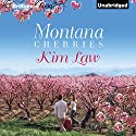 Montana Cherries Audiobook by Kim Law Narrated by Natalie Ross