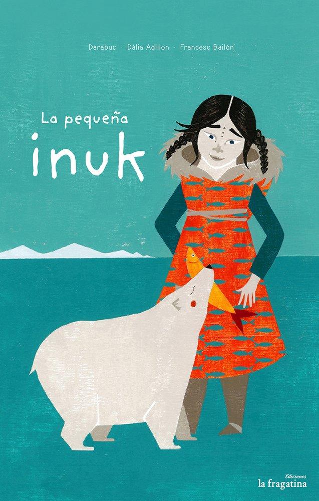 La Pequeña Inuk (MULLARERO): Amazon.es: Darabuc, Dàlia Adillon: Libros