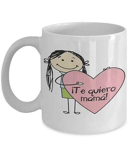 Ti Quiero Mama. (I Love You Mama) Taza de cerámica blanca del café o del té de 11 onzas