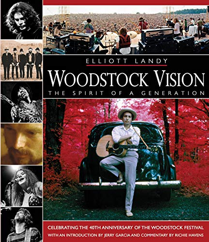 Woodstock Vision: The Spirit of a Generation: Celebrating the 40th Anniversary of the Woodstock ()