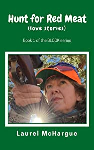 Hunt for Red Meat: love stories (BLOOK Book 1)