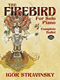 The Firebird for Solo Piano: Complete Ballet (Dover Music for Piano)