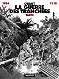 img - for C' tait la guerre des tranch es, 1914-1918 (French Edition) book / textbook / text book