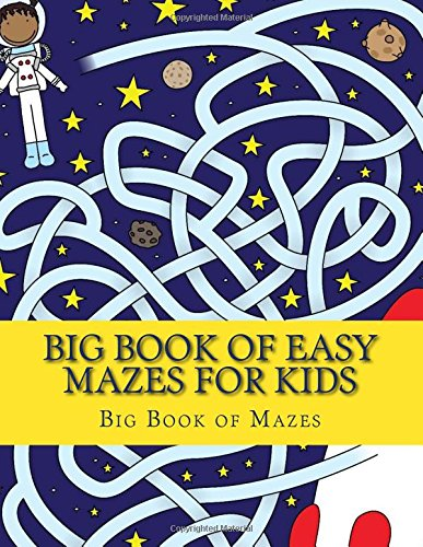 Download Big Book of Easy Mazes For Kids: Large Print Big Book of Mazes for Kids Ages 4-8 pdf epub
