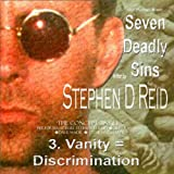 Seven Deadly Sins (3. Vanity = Discrimination)