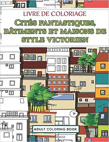 Coloriage Adulte Batiments.Livre De Coloriage Cites Fantastiques Batiments Et Maisons De Style