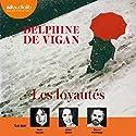 Les loyautés Hörbuch von Delphine de Vigan Gesprochen von: Marie Bouvier, Olivier Martinaud, Odile Cohen