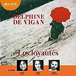 Les loyautés | Delphine de Vigan