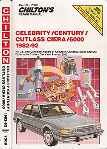 Chiltons General Motors Celebrity Century Cutlass Ciera 6000 1982 92 Repair Manual Total Car Care Part No 8252 Paperback June 1992