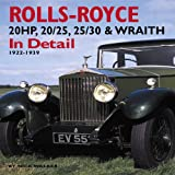Rolls-Royce: 20HP, 20/25, 25/30 and Wraith in Detail, 1922-1939 (In Detail (Herridge & Sons))