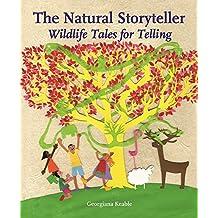 The Natural Storyteller: Wildlife Tales for Telling