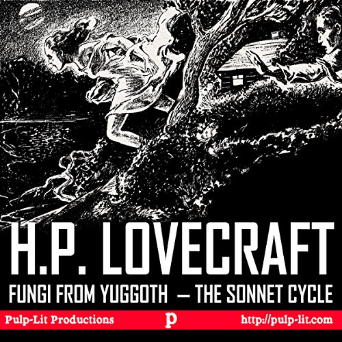 Fungi from Yuggoth, the Sonnet Cycle: Contextualized with a Selection of Other Lovecraft Poems