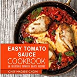 Easy Tomato Sauce Cookbook: 50 Delicious Tomato Sauce Recipes