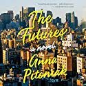 The Futures Audiobook by Anna Pitoniak Narrated by Sarah Mollo-Christensen, Michael Crouch