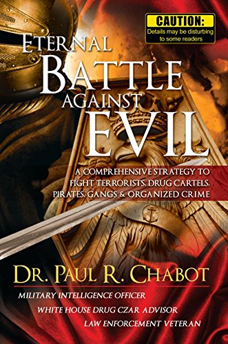 Eternal Battle Against Evil: A comprehensive strategy to fight terrorists, drug cartels, pirates, gangs & organized crime