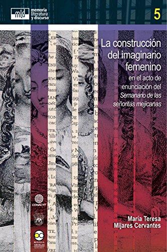 La construcción del imaginario femenino: en el acto de enunciación del Semanario de las señoritas